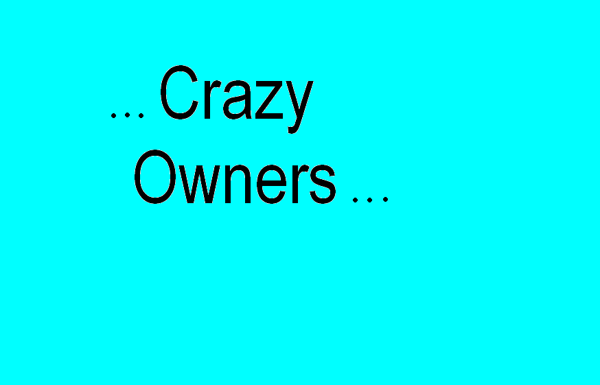 ...crazy owners... Index du Forum