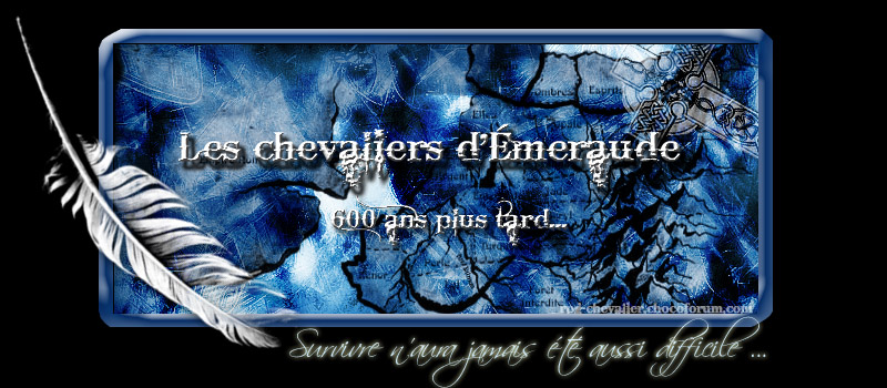 La tribu des Chevaliers d'Emeraude Index du Forum