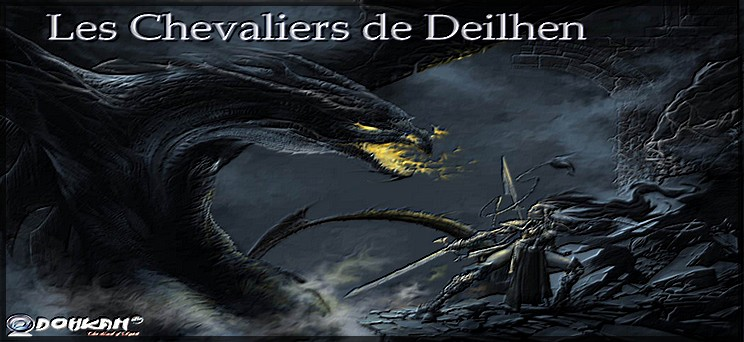 Les Chevaliers de Deilhen Index du Forum