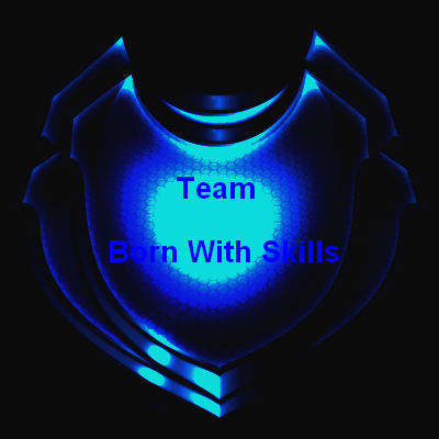 ★ | Team  Born With Skills | ★  Index du Forum