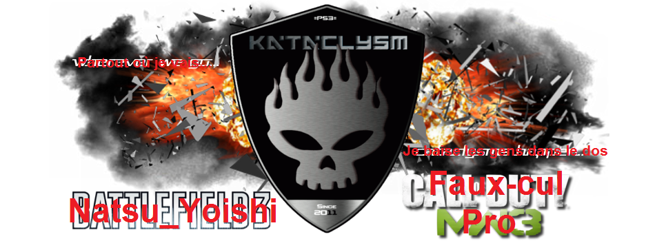 *** ~~ K@taclysm ~~ *** Index du Forum