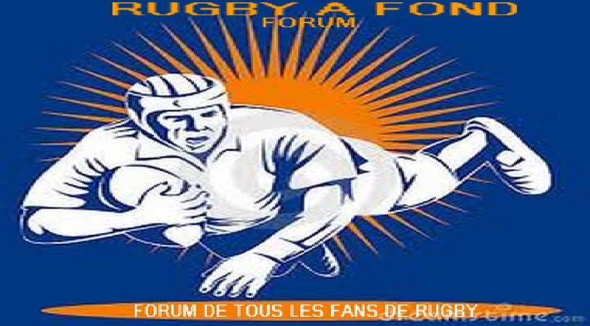 FORUM DE TOUS LES FANS DE RUGBY Index du Forum