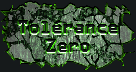 tolérance zero Index du Forum