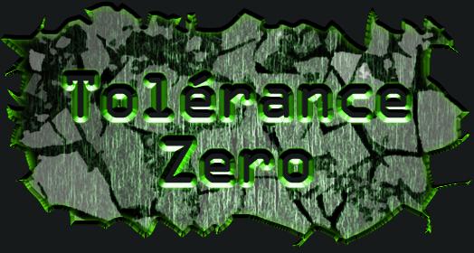 tolérance zero Index du Forum