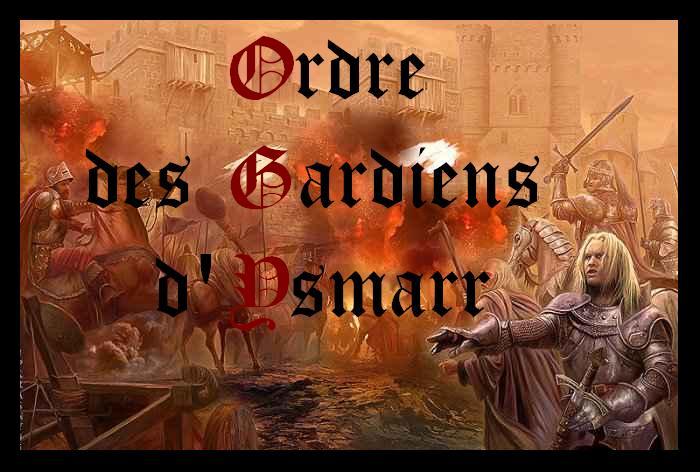 Ordre des Gardiens D'Ysmarr Index du Forum