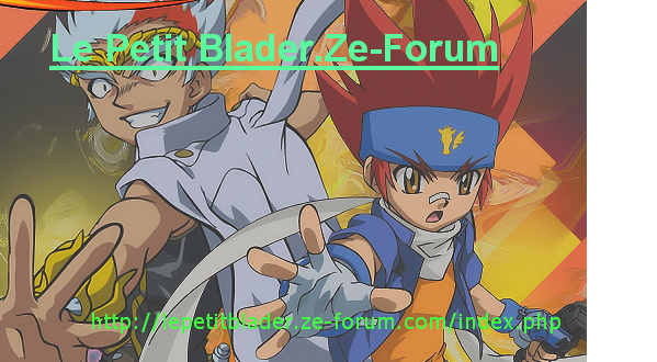 le petit blader Index du Forum