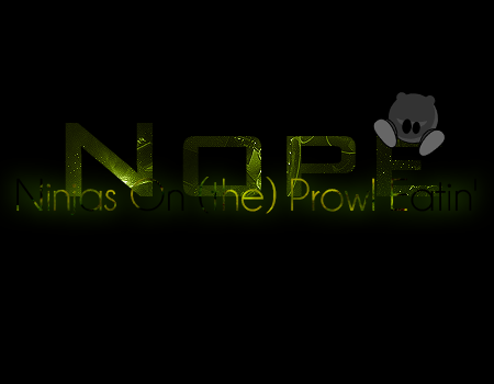 Ninjas On (the) Prowl Eatin' Forum Index
