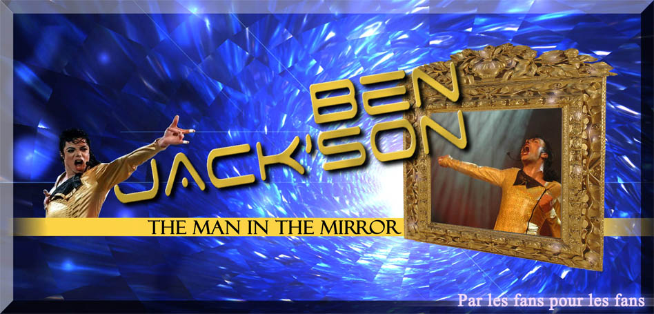Ben JACK'SON - The man in the mirror Forum Index