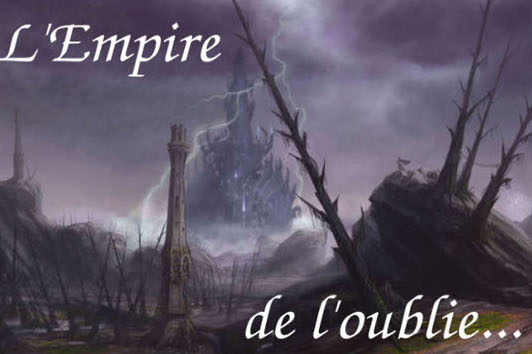 L'Empire de l'Oublie.... Index du Forum