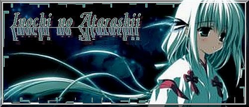 Inochi no Atarashii Index du Forum