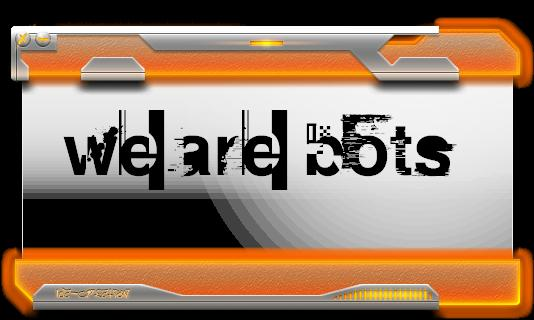 We are BOTS! Index du Forum