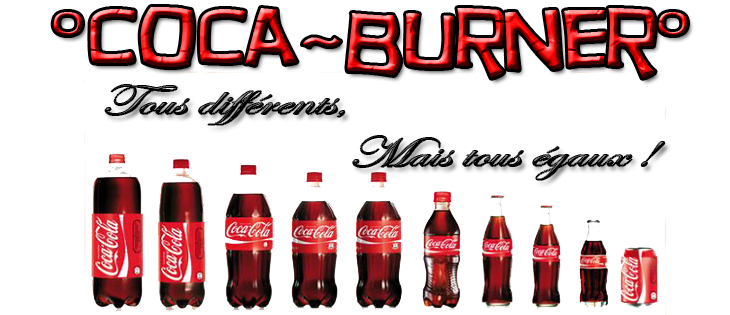 Forum de la famille °Coca~Burner° Index du Forum