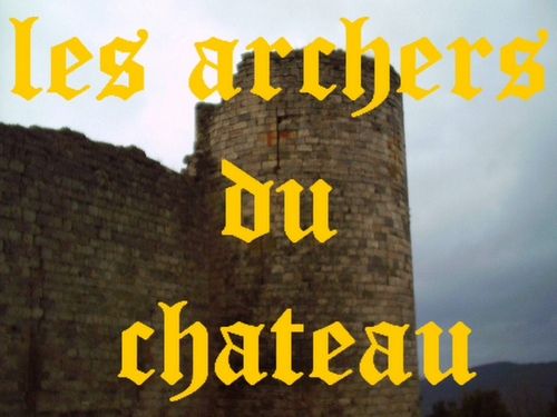 les-archers-du-chateau Index du Forum