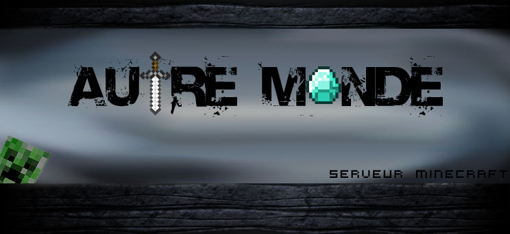 "serveur minecraft ""autre-monde"" - forum Index du Forum"