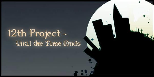 12th - Until the Time Ends Index du Forum