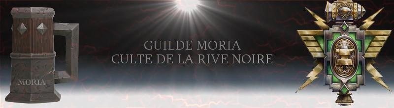 Forum de la guilde Moria du Culte de la Rive Noire Index du Forum