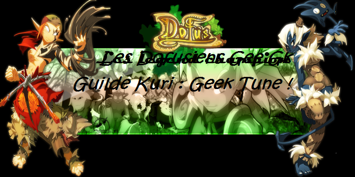 guilde dofus kuri : geek tune ! Index du Forum