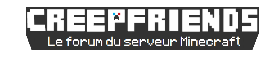 The CreepFriends Forum Index du Forum