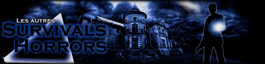 Les Autres Survivals-Horrors Index du Forum