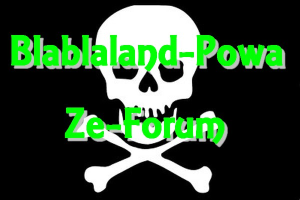 Blablaland-POWA.ze-forum Forum Index