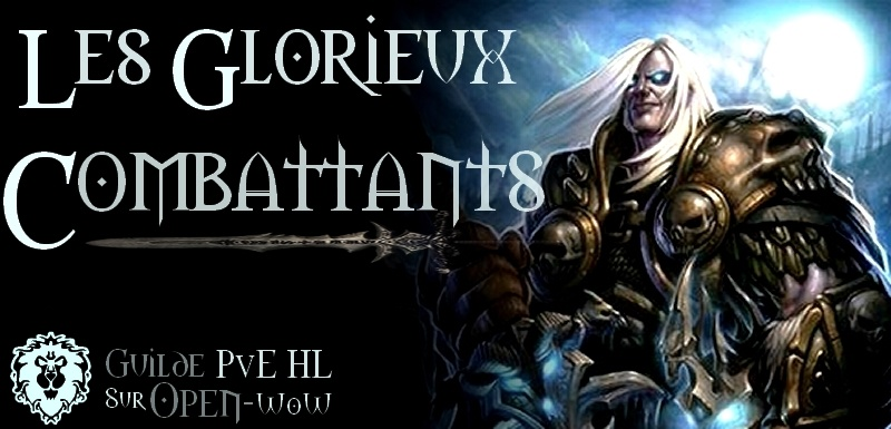 Les Glorieux Combattants - Alliance - Open WoW Forum Index