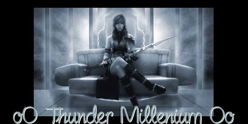 oO Thunder Millenium Oo Index du Forum