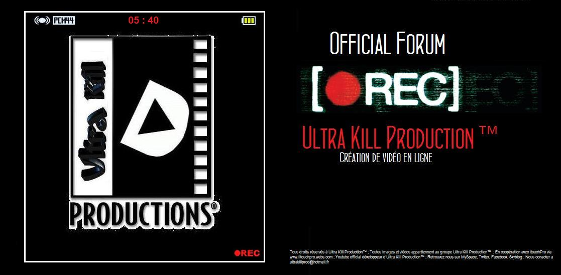 Ultra Kill Production Index du Forum