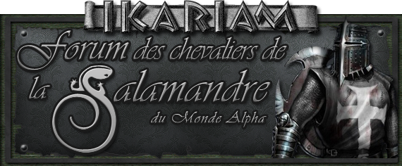 Les Chevaliers de la Salamandre Index du Forum