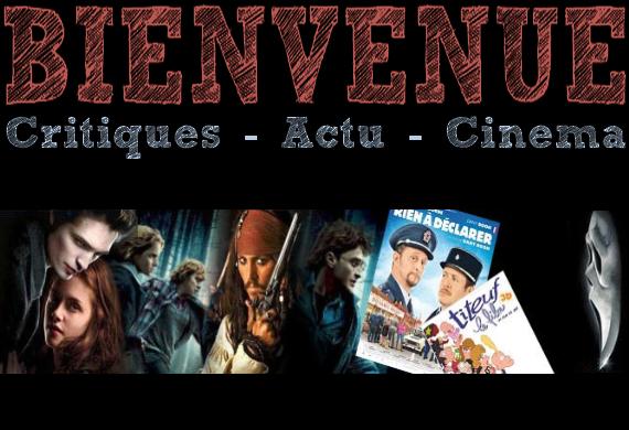 Critiques - Actu - Cinéma Index du Forum