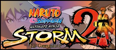 Naruto Shippuden Ultimate Ninja Storm 2: La Communauté Index du Forum