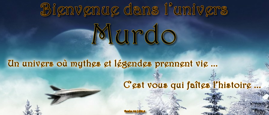 Murdo : L'univers est sans limite ... Index du Forum