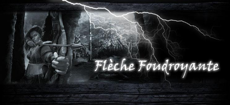 Flèche Foudroyante Index du Forum