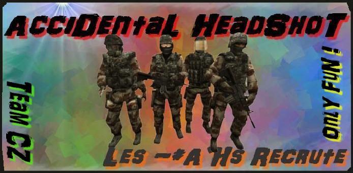 Accidental HeadShot Index du Forum