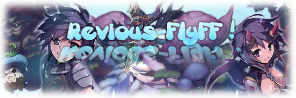 Serveur Revious-Flyff Index du Forum
