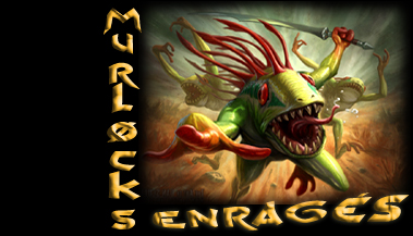 les murlocs enrages Index du Forum