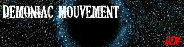 Demoniac Mouvement Index du Forum