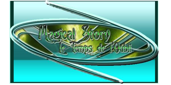 Magical Story - Le Temps de l'Oubli Forum Index