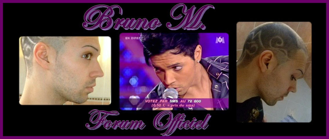 Bienvenue Sur Le Forum Officiel Des Fans De Bruno.M Index du Forum