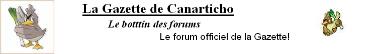 La gazette de Canarticho Index du Forum
