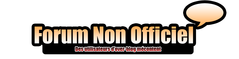 le forum non officiel des utilisateurs over blog Index du Forum
