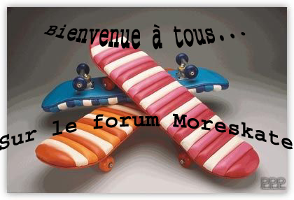 Moreskate Index du Forum
