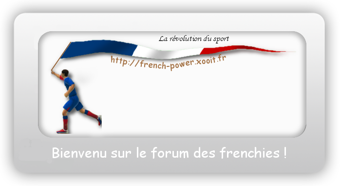 French power un club de empire of sport Index du Forum