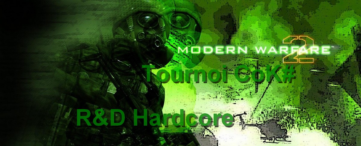 Tournoi CoK Mw2, Recherche & Destruction Hardcore Index du Forum