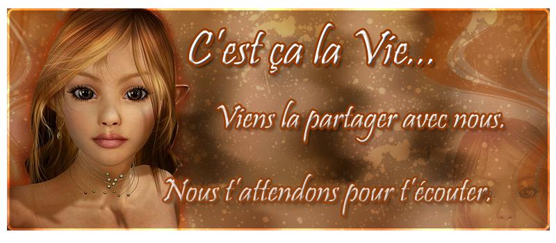 C'est ça la vie !!! Index du Forum