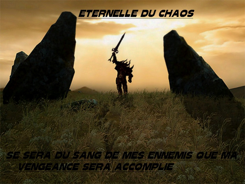 le royaume Eternelle du chaos Forum Index