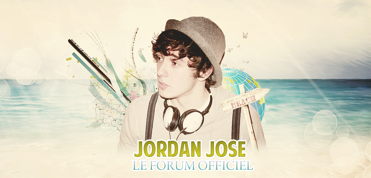 FORUM OFFICIEL DE JORDAN JOSE  Forum Index