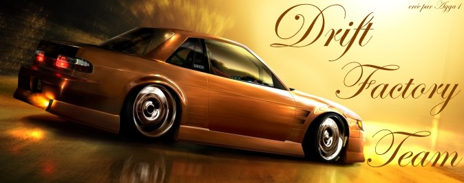.:Drift-Factory-Team:. Index du Forum
