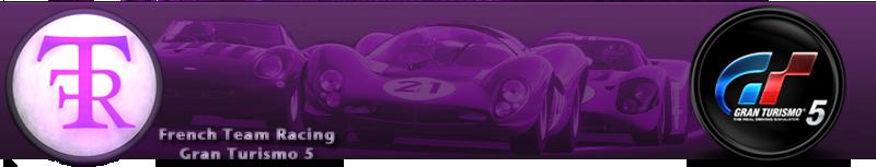 La FTR GT5 Index du Forum