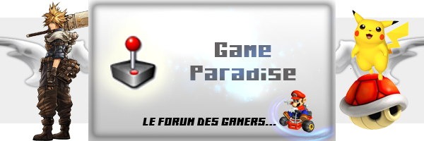 Game-Paradise Index du Forum