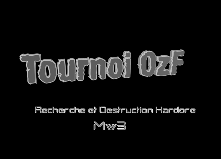 tournoi mw3 r&d hard OzF Index du Forum